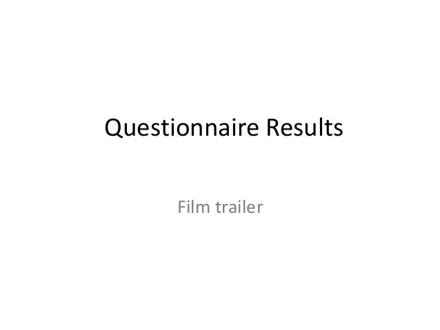 Questionnaire Results Film trailer
