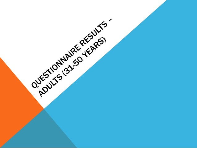 Questionnaire results – adults (30 50 years)