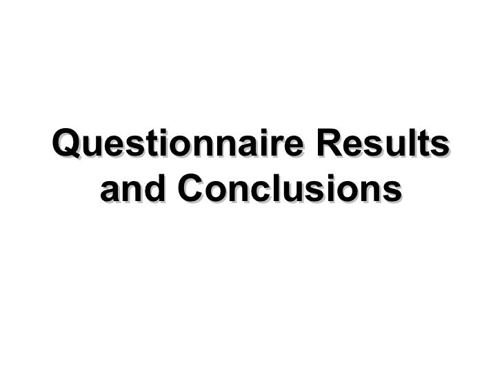 Questionnaire Results and Conclusions