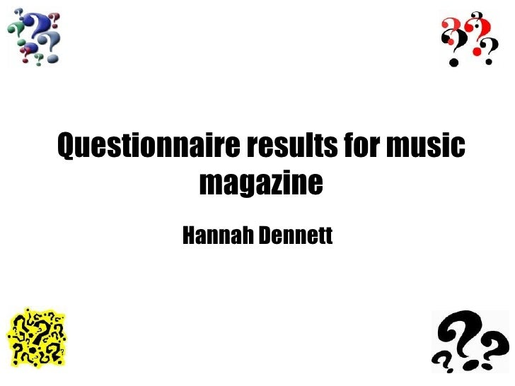 Questionnaire results for music magazine Hannah Dennett
