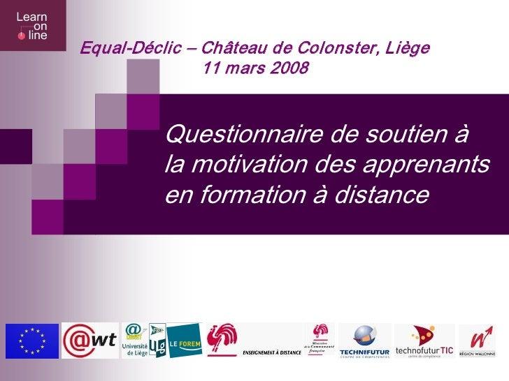 EqualDéclic–ChâteaudeColonster,Liège                11mars2008             Questionnairedesoutienà           ...