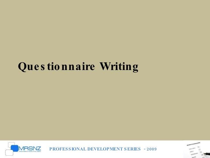 Questionnaire Writing PROFESSIONAL DEVELOPMENT SERIES  - 2009