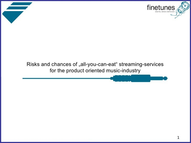 """Risks and chances of """"all-you-can-eat"""" streaming-services          for the product oriented music-industry                ..."""