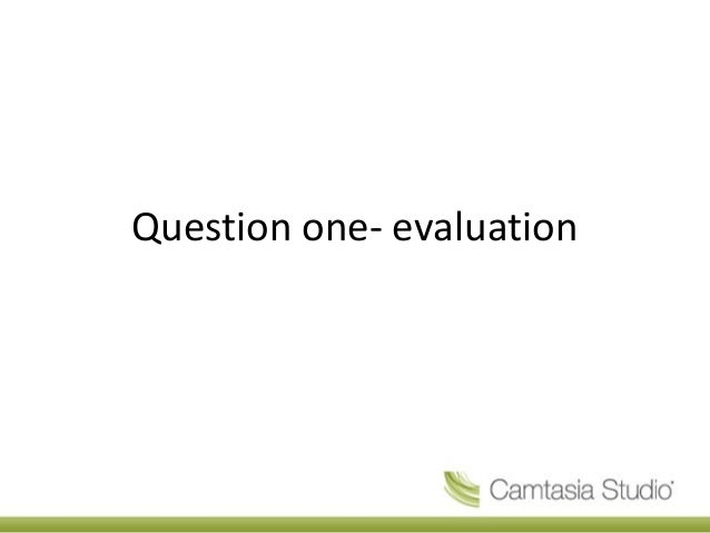 Question one- evaluation