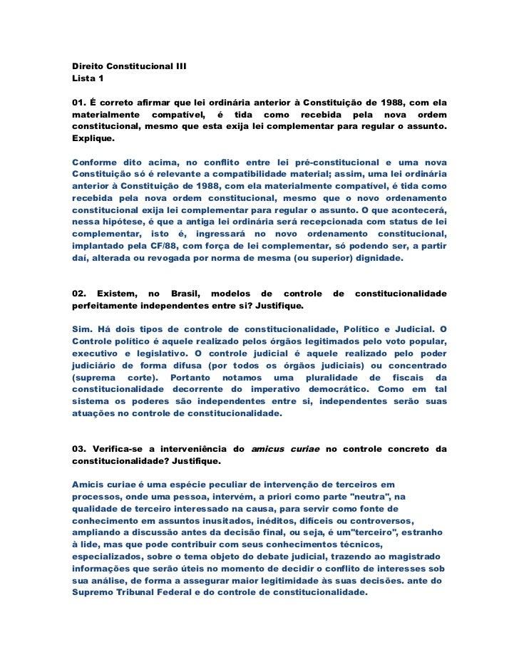 Direito Constitucional IIILista 101. É correto afirmar que lei ordinária anterior à Constituição de 1988, com elamaterialm...