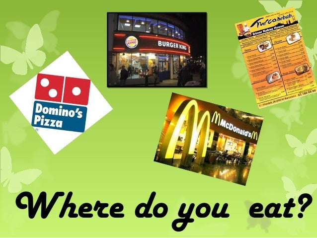 Where do you eat?