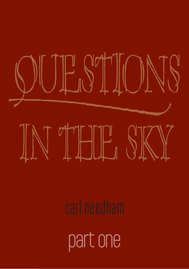 questions in the sky         carl needham         part onepage 1