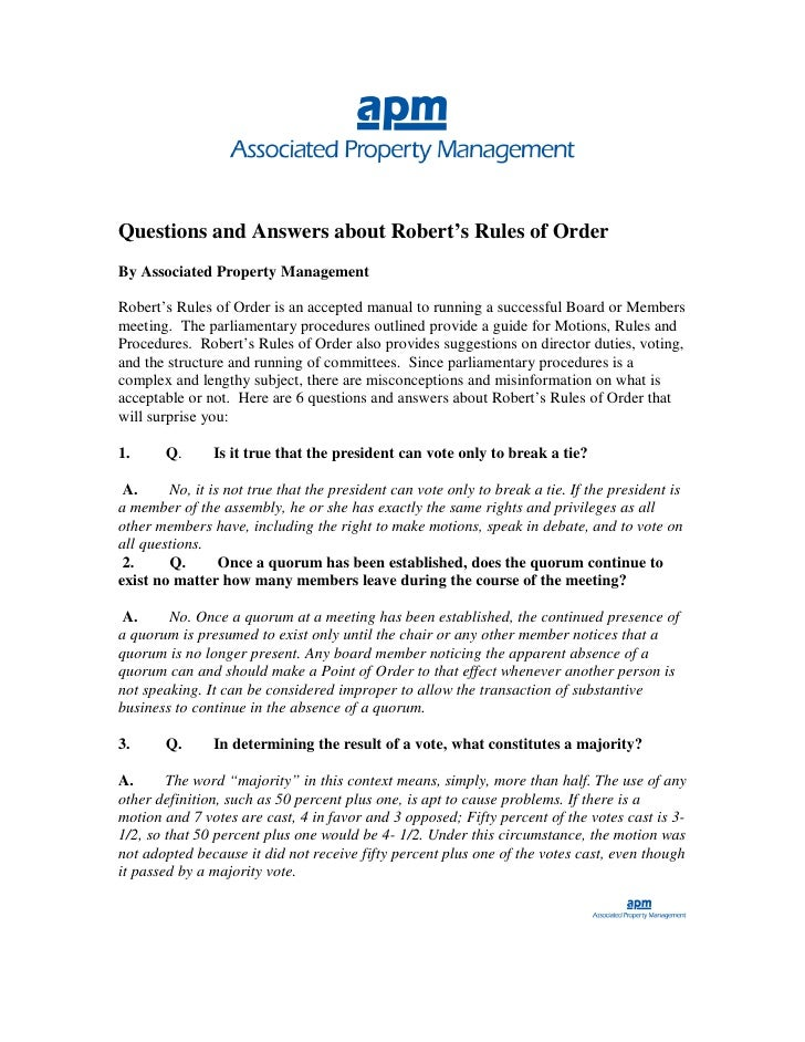 Questions and Answers about Robert's Rules of Order By Associated Property Management  Robert's Rules of Order is an accep...