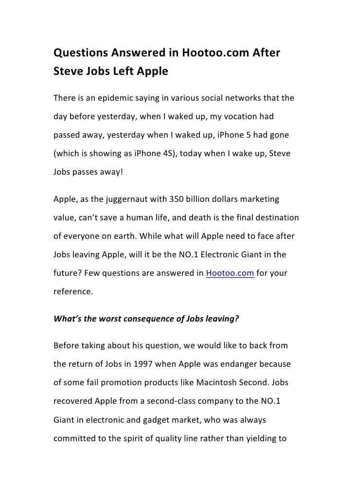 Questions Answered in Hootoo.com After Steve Jobs Left Apple<br />There is an epidemic saying in various social networks t...