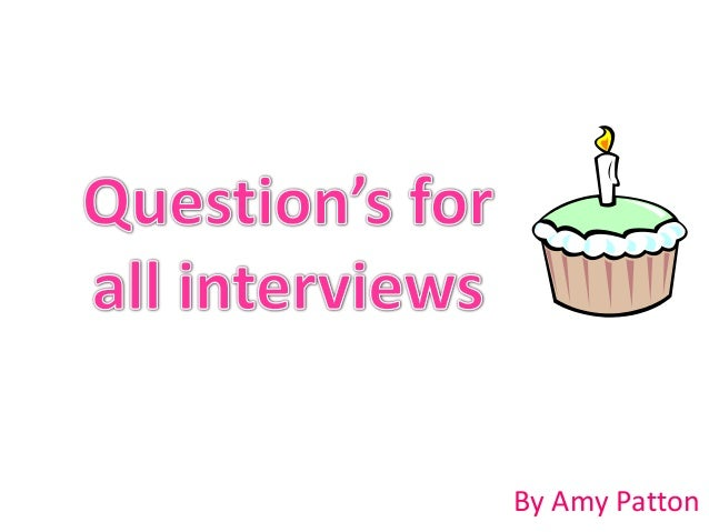 Questions for all interviews