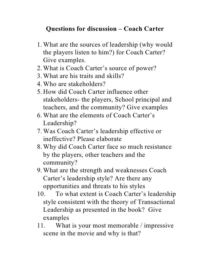 Questions for discussion – Coach Carter1. What are the sources of leadership (why would   the players listen to him?) for ...