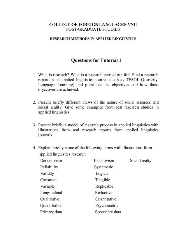 COLLEGE OF FOREIGN LANGUAGES-VNU POST-GRADUATE STUDIES RESEARCH METHODS IN APPLIED LINGUISTICS Questions for Tutorial 1 1....