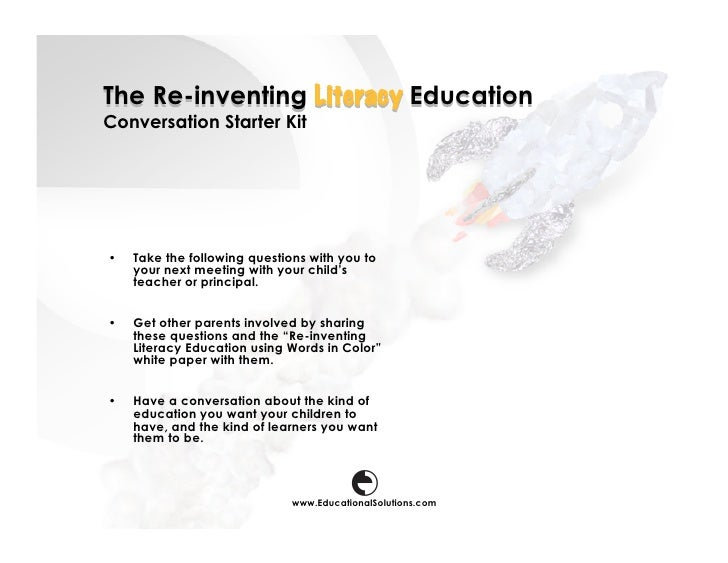The Re-inventing Literacy Education Conversation Starter Kit     •    Take the following questions with you to      your n...