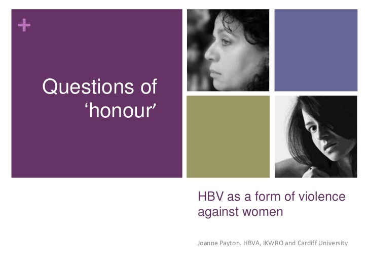 +    Questions of       'honour'                   HBV as a form of violence                   against women              ...