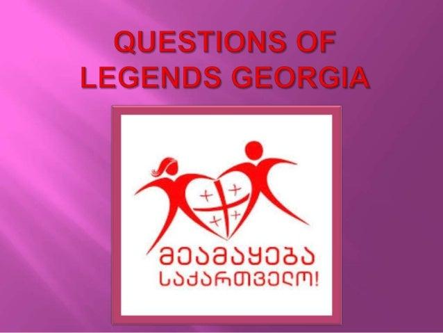 Questions of legends georgia