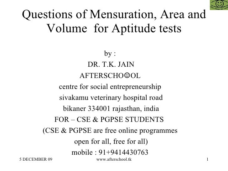 Questions of Mensuration, Area and Volume  for Aptitude tests by :  DR. T.K. JAIN AFTERSCHO ☺ OL  centre for social entrep...