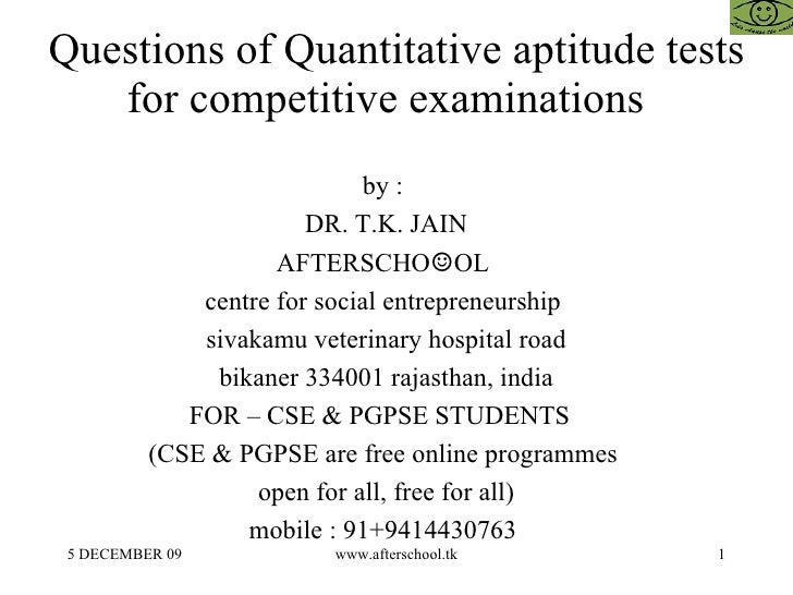 Questions of Quantitative aptitude tests for competitive examinations  by :  DR. T.K. JAIN AFTERSCHO ☺ OL  centre for soci...