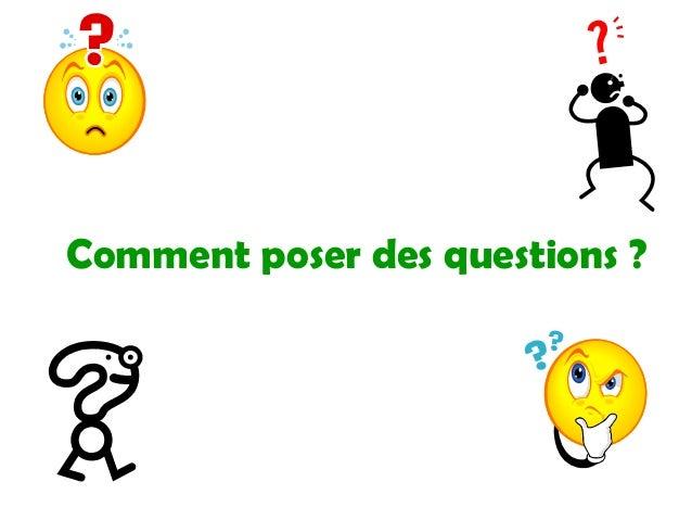 Comment poser des questions ?
