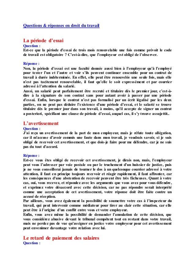 Questions & réponses en droit du travail La période d'essai Question : Est-ce que la période d'essai de trois mois renouve...