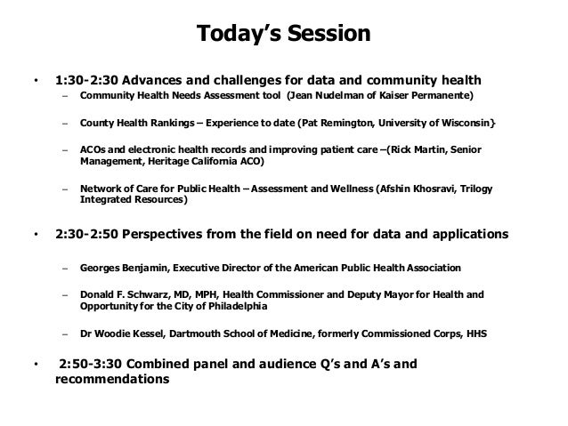 Today's Session• 1:30-2:30 Advances and challenges for data and community health– Community Health Needs Assessment tool (...
