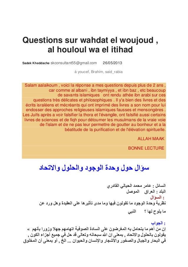 Questions sur wahdat el woujoud , al houloul wa el itihad Sadek Kheddache  skconsultant55@gmail.com  26/05/2013  à youcef,...