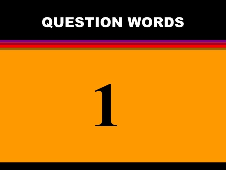 Question Words 1 - Learn