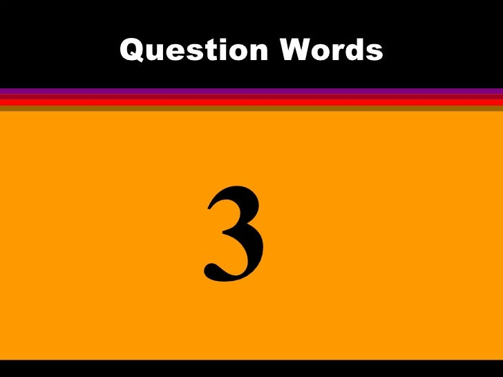 Question Words 3