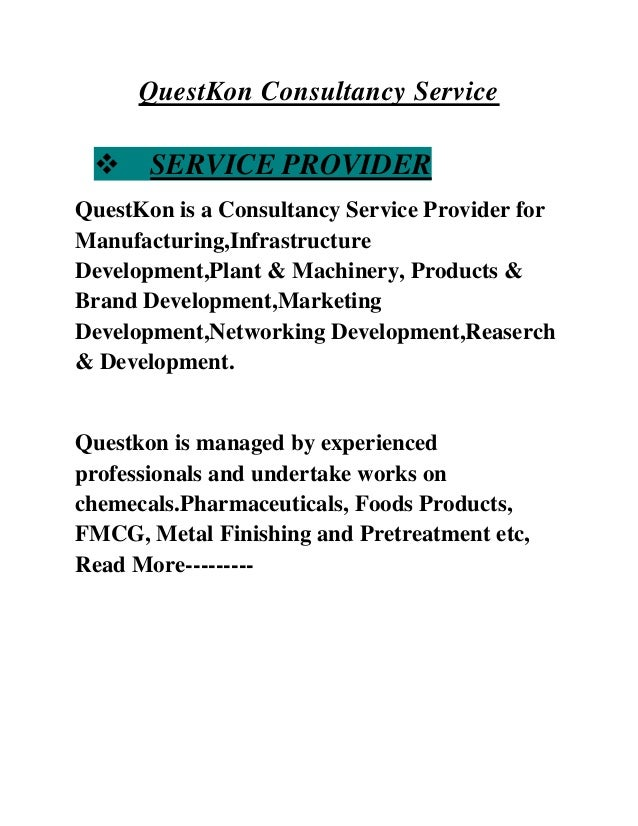 QuestKon Consultancy Service  SERVICE PROVIDER QuestKon is a Consultancy Service Provider for Manufacturing,Infrastructur...