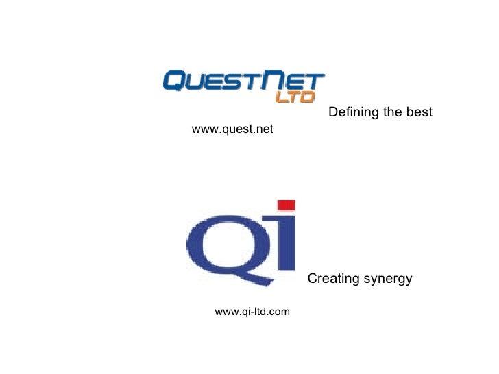 www.quest.net www.qi-ltd.com Defining the best Creating synergy