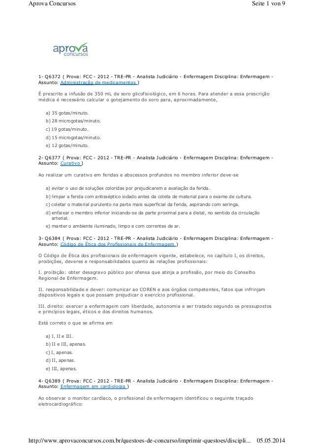 1- Q6372 ( Prova: FCC - 2012 - TRE-PR - Analista Judiciário - Enfermagem Disciplina: Enfermagem - Assunto: Administração d...