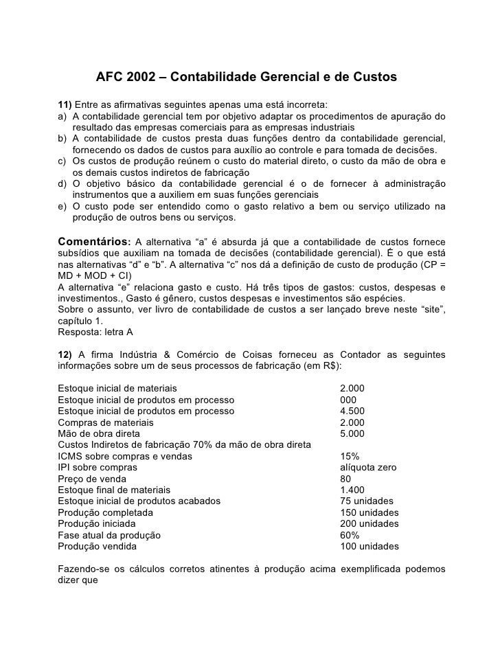 AFC 2002 – Contabilidade Gerencial e de Custos  11) Entre as afirmativas seguintes apenas uma está incorreta: a) A contabi...