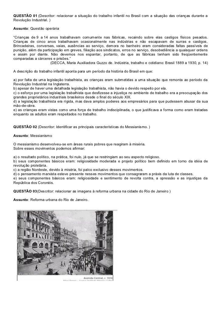 QUESTÃO 01 (Descritor: relacionar a situação do trabalho infantil no Brasil com a situação das crianças durante aRevolução...