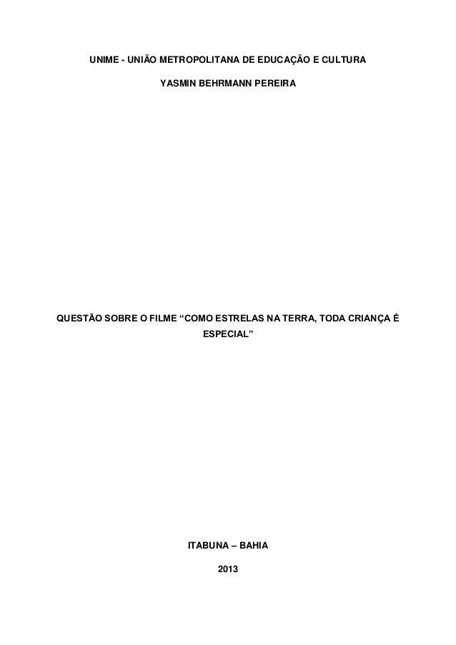 """UNIME - UNIÃO METROPOLITANA DE EDUCAÇÃO E CULTURA YASMIN BEHRMANN PEREIRA  QUESTÃO SOBRE O FILME """"COMO ESTRELAS NA TERRA, ..."""
