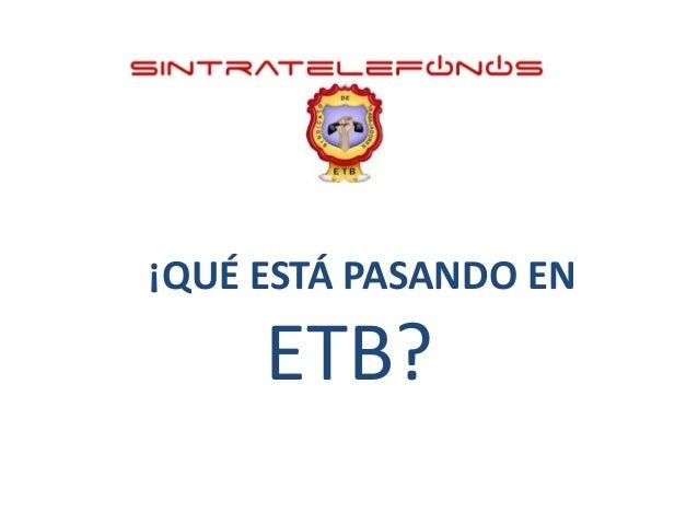 ¡QUÉ ESTÁ PASANDO EN  ETB?