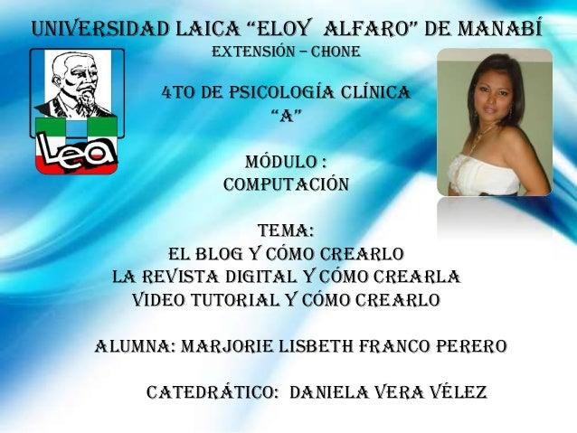 """UNIVERSIDAD LAICA """"ELOY ALFARO"""" DE MANABÍ EXTENSIÓN – CHONE  4to de Psicología Clínica """"A""""  MÓDULO : computación tema: El ..."""