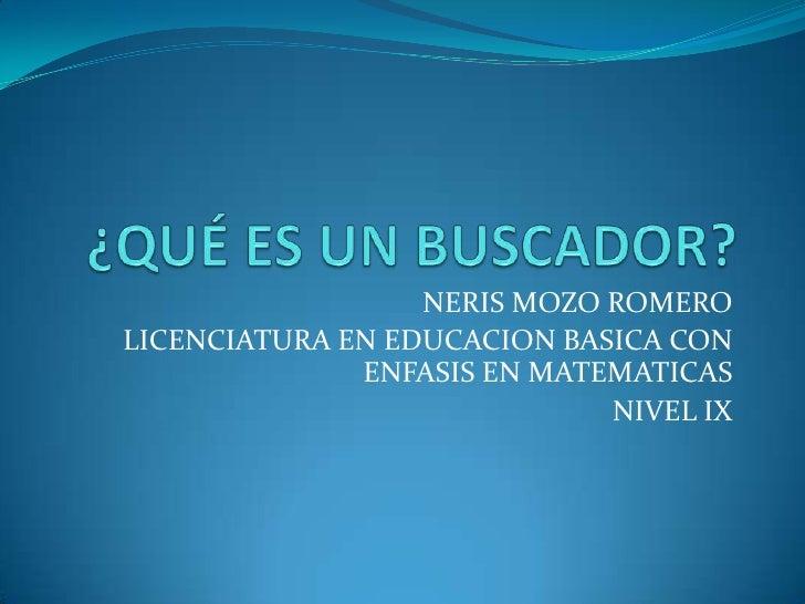 NERIS MOZO ROMEROLICENCIATURA EN EDUCACION BASICA CON              ENFASIS EN MATEMATICAS                             NIVE...