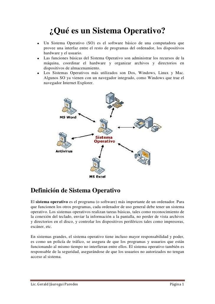 ¿Qué es un Sistema Operativo?<br />Un Sistema Operativo (SO) es el software básico de una computadora que provee una inter...