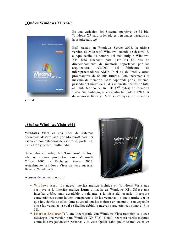 ¿Qué es Windows XP x64?                                    Es una variación del Sistema operativo de 32 bits              ...