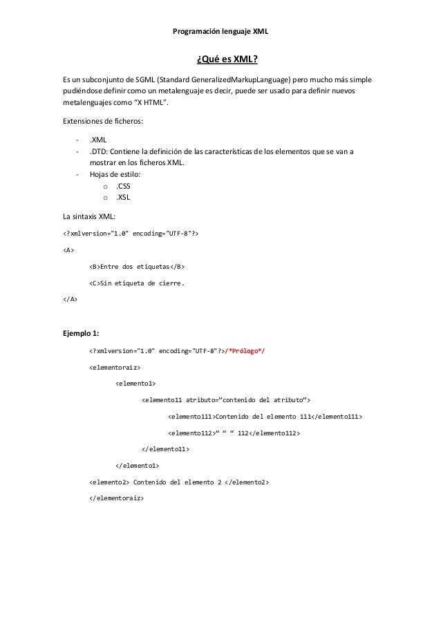 Programación lenguaje XML                                           ¿Qué es XML?Es un subconjunto de SGML (Standard Genera...
