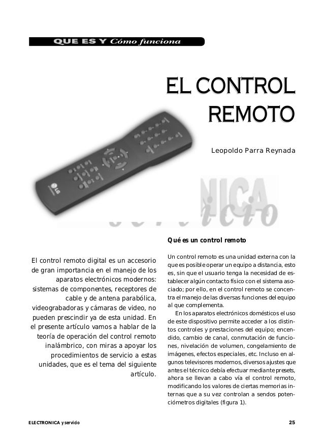 25ELECTRONICA y servicio EL CONTROL REMOTO EL CONTROL REMOTO Leopoldo Parra Reynada El control remoto digital es un acceso...