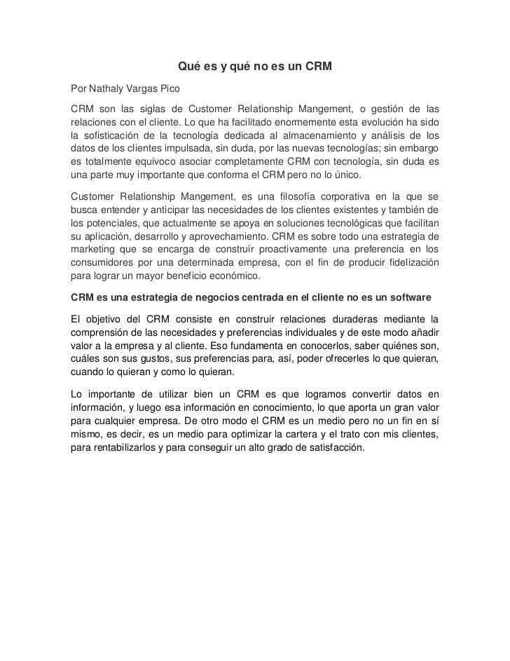 Qué es y qué no es un CRM<br />Por Nathaly Vargas Pico<br />CRM son las siglas de Customer Relationship Mangement, o gesti...