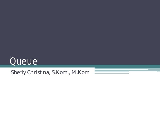 Queue Sherly Christina, S.Kom., M.Kom