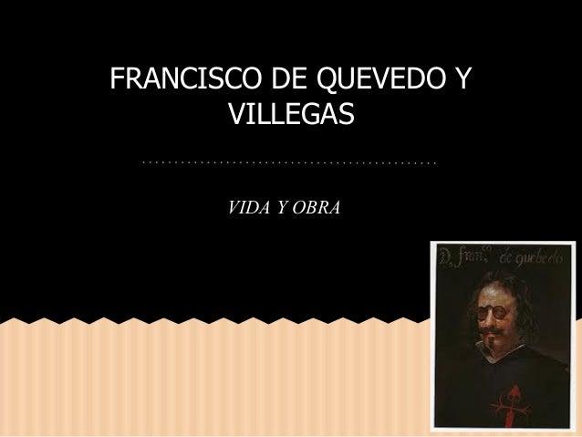 FRANCISCO DE QUEVEDO YVILLEGASVIDA Y OBRA