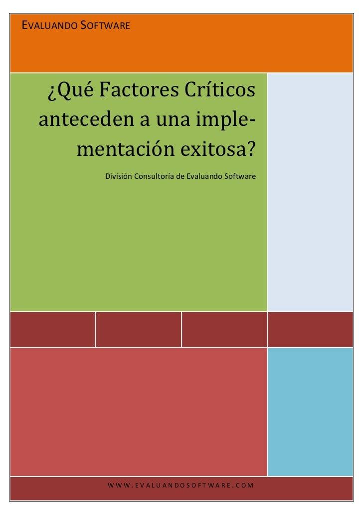 EVALUANDO SOFTWARE   ¿Qué Factores Críticos  anteceden a una imple-      mentación exitosa?             División Consultor...