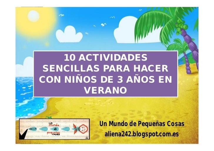 10 ACTIVIDADES SENCILLAS PARA HACERCON NIÑOS DE 3 AÑOS EN        VERANO         Un Mundo de Pequeñas Cosas          aliena...