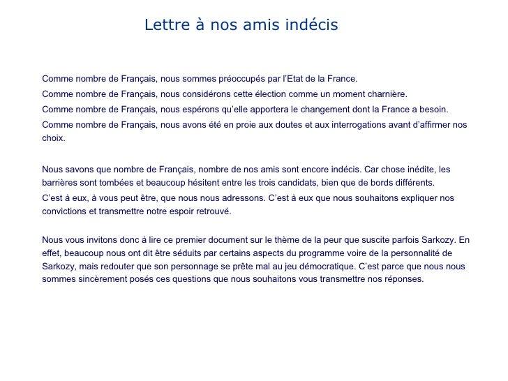 Lettre à nos amis indécis Comme nombre de Français, nous sommes préoccupés par l'Etat de la France.  Comme nombre de Franç...