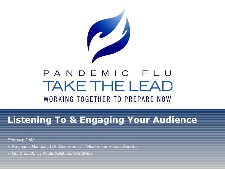 <ul><li>Listening To & Engaging Your Audience </li></ul><ul><li>February 2008 </li></ul><ul><li>Stephanie Marshall, U.S. D...