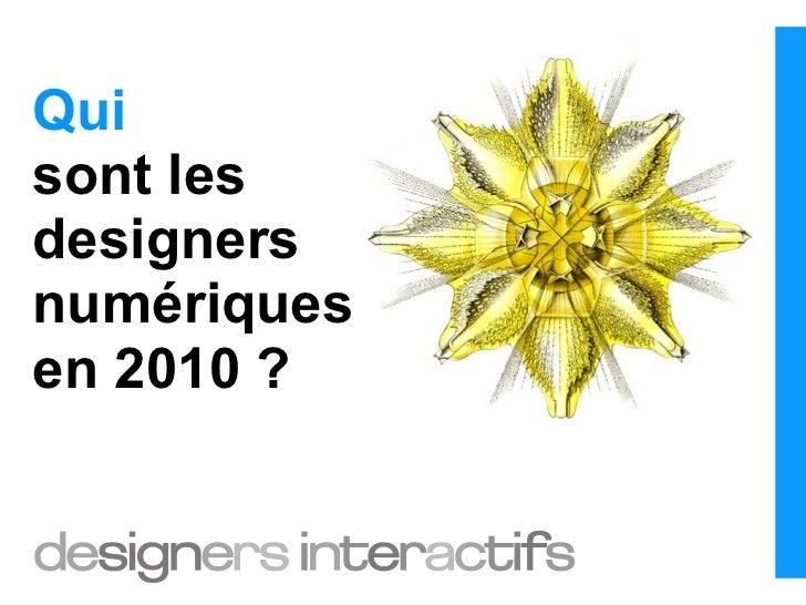 Qui sont les designers numériques en 2010 ?