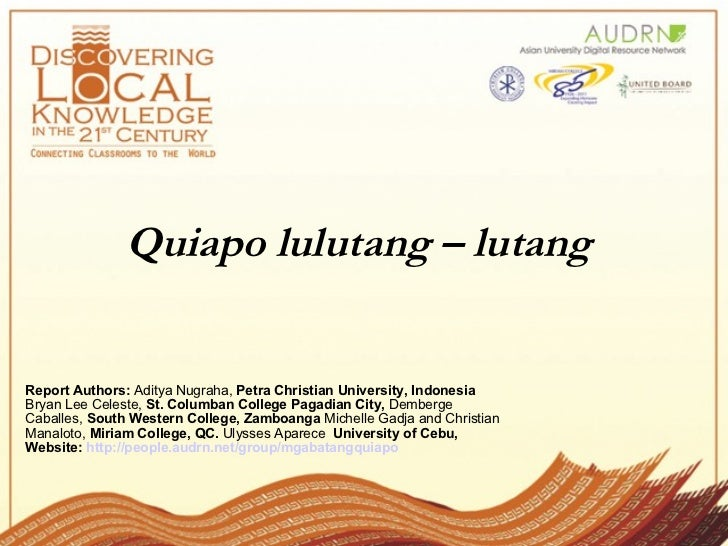 Quiapo lulutang – lutang   Report Authors:  Aditya Nugraha,  Petra Christian University, Indonesia  Bryan Lee Celeste,  St...
