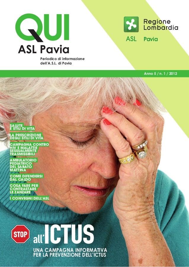STOPall'ICTUSAnno 5 / n. 1 / 2012ASL PaviaUna campagna informativaper la prevenzione dell'ictusSalutee stili di vitaLa pre...